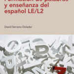 Carátula libro Formación de palabras y enseñanza en español LE/L2