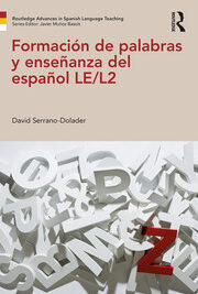 """""""Formación de palabras y enseñanza de español LE/L2"""", de David Serrano-Dolader"""